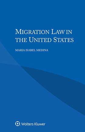 Migration Law in the United States by Maria Isabel Medina