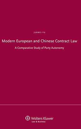 Modern European and Chinese Contract Law. A Comparative Study of Party Autonomy