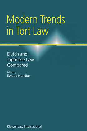 Modern Trends in Tort Law, Dutch and Japanese Law Compared