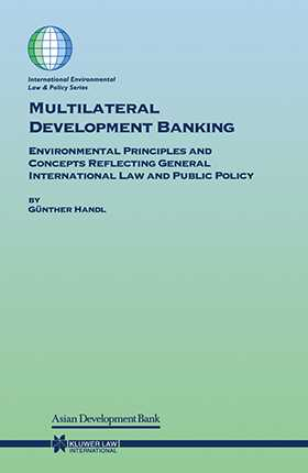 Multilateral Development Banking: Environmental Principles and Concepts Reflecting General International Law and Public Policy