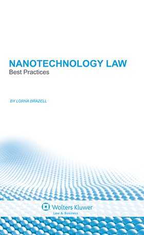 Nanotechnology Law. Best Practices by Lorna Brazell