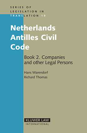 Netherlands Antilles Civil Code Book 2: Companies and Other Legal Persons by Hans C.S. Warendorf, Richard Thomas