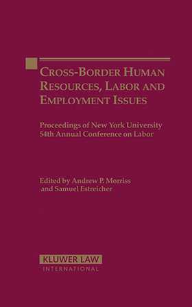 Cross-Border Human Resources, Labor and Employment Issues: Proceedings of the New York University 54th Annual Conference On Labor Law by Samuel Estreicher