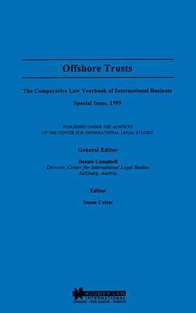 Offshore Trusts, Comparative Law Yearbook of International Business, Special Issue, 1995 by Dennis Campbell