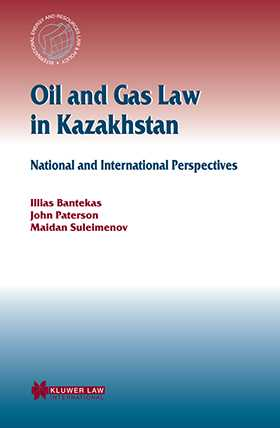 Oil and Gas Law in Kazakhstan: National and International Perspectives by John Paterson, M. K. Suleimenov