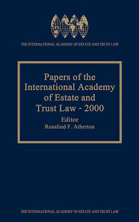 Papers of the International Academy of Estate and Trust Law - 2000