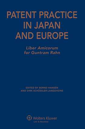 Patent Practice in Japan and Europe: Liber Amicorum for Guntram Rahn