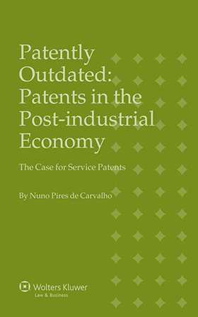 Patently Outdated: Patents in the Post- Industrial Economy - The Case for Service Patents