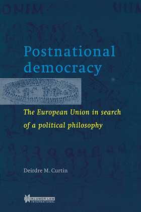 Postnational Democracy, The European Union in Search of a Political Philosophy