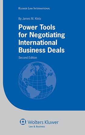 Power Tools for Negotiating International Business Deals - 2nd edition by James M. Klotz