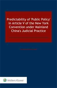 Predictability of 'Public Policy' in Article V of the New York Convention under Mainland China's Judicial Practice