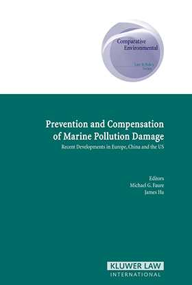 Prevention and Compensation of Marine Pollution Damage: Recent Developments in Europe, China and the US by