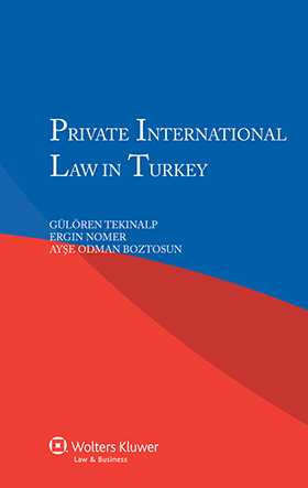 Private International Law in Turkey by G. Tekinalp, E. Nomer, A. Odman Boztosun