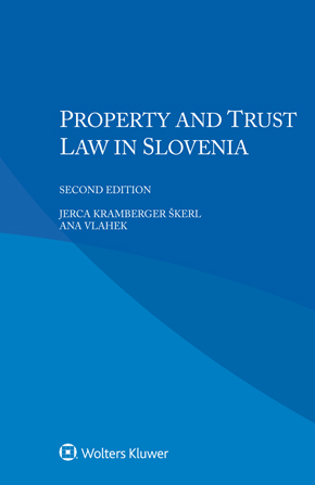 Property and Trust Law in Slovenia, Second edition by VLAHEK