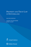 Property and Trust Law in Switzerland, Second Edition by SEGESSER