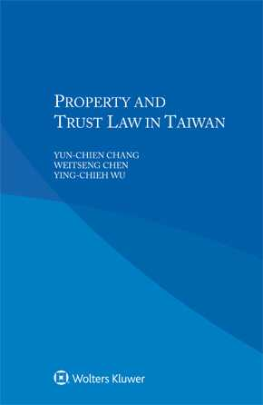 Property and Trust Law in Taiwan by CHANG