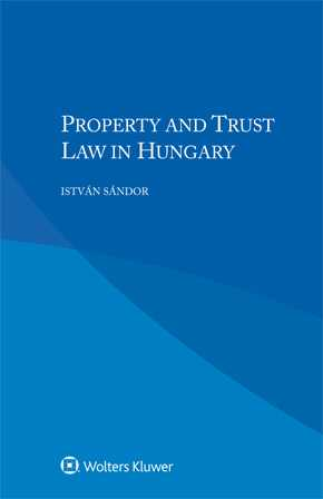 Property and Trust Law in Hungary by SANDOR