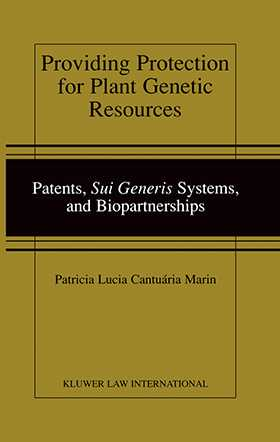 Providing Protection for Plant Genetic Resources: Patents, sui generis Systems and Biopartnerships