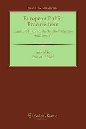 European Public Procurement: Legislative History of the Utilities Directive 2004/ 17 EC by Jan M. Hebly