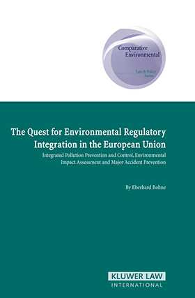 The Quest for Environmental Regulatory Integration in the European Union:IPPC, EIA, and Major Accident Prevention by