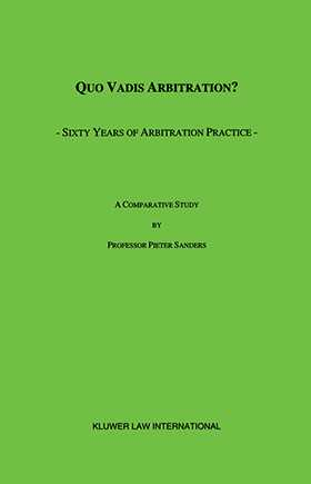 Quo Vadis Arbitration? Sixty Years of Arbitration Practice, A Comparative Study