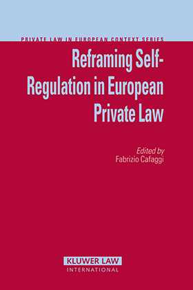 Reframing Self-Regulation In European Private Law by Fabrizio Cafaggi