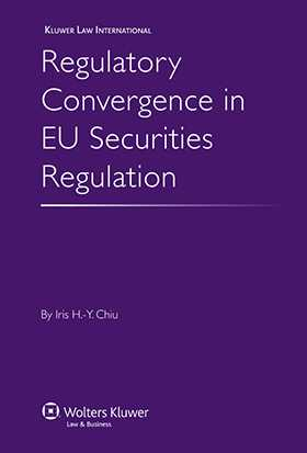 Regulatory Convergence in EU Securities Regulation by Iris Chiu