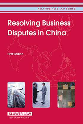 Resolving Business Disputes in China: First Edition by  CCH