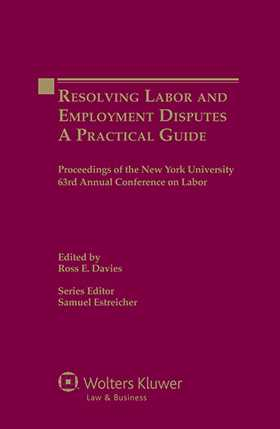 Resolving Labor and Employment Disputes. A Practical Guide