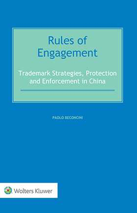 Rules of Engagement: Trademark Strategies, Protection and Enforcement in China by BECONCINI