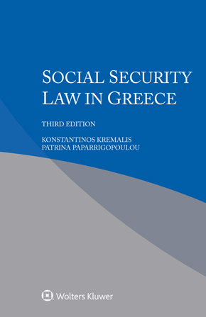 Social Security Law in Greece, Third edition by KREMALIS