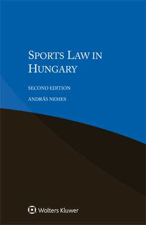 Sports Law in Hungary, Second edition by NEMES