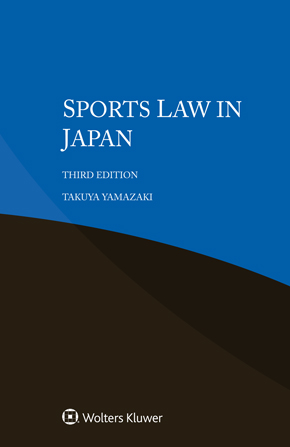 Sports Law in Japan, Third edition by YAMAZAKI
