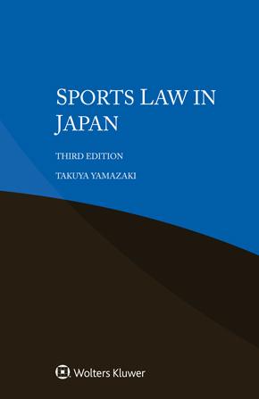 Sports Law in Japan, Third edition by YAMAZAKI