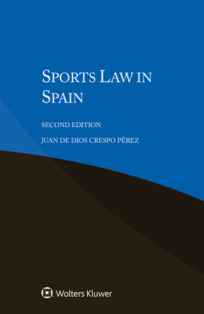 Sports Law in Spain, Second edition by PEREZ