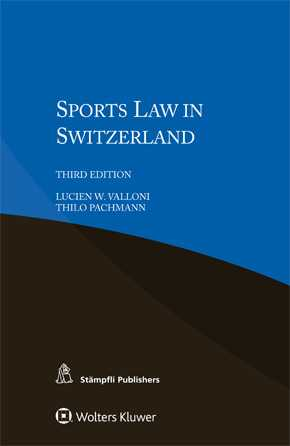 Sports Law in Switzerland, Third edition by VALLONI