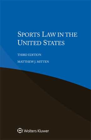 Sports Law in the United States, Third Edition by MITTEN