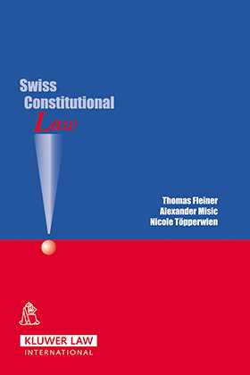 Swiss Constitutional Law by Thomas Fleiner, Alexander Misic, Nicole Toepperwien
