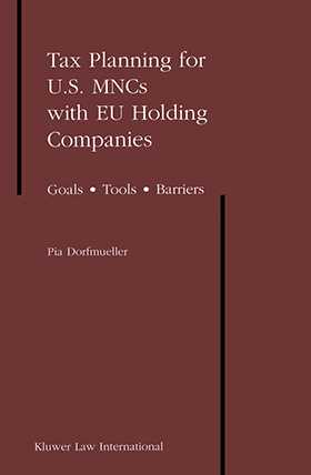 Tax Planning for US MNCs with EU Holding Companies: Goals - Tools - Barriers
