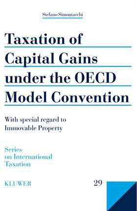 Taxation of Capital Gains under the OECD Model Convention:With Special Regard to Immovable Property by Stefano Simontacchi