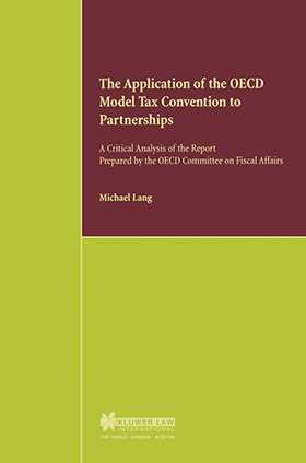 The Application of the OECD Model Tax Convention to Partnerships, A Critical Analysis of the Report Prepared by the OECD