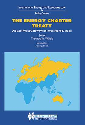The Energy Charter Treaty: An East-West Gateway for Investment and Trade