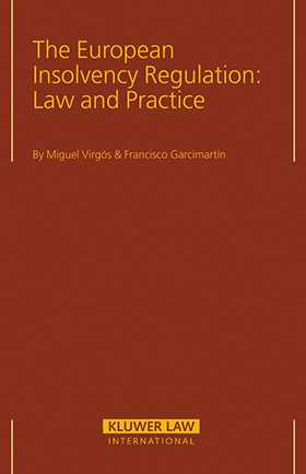 The European Insolvency Regulation: Law and Practice by Miguel Virgos, Francisco Garcimartin