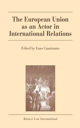 The European Union as an Actor in International Relations by Enzo Cannizzaro