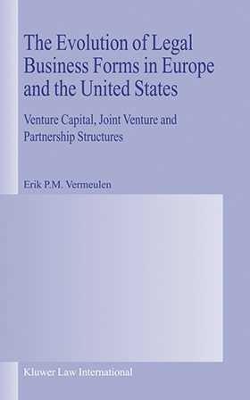The Evolution of Legal Business Forms in Europe and the United States: Venture Capital, Joint Venture and Partnership Structures