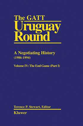 The GATT Uruguay Round: A Negotiating History (1933-1994), Volume IV: The End Game (Part 1)