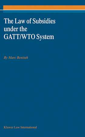 The Law of Subsidies under the GATT/WTO System