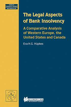 The Legal Aspects of Bank Insolvency, A Comparative Analysis of Western Europe, The United States and Canada