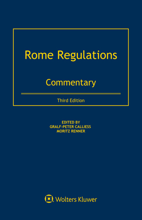 Rome Regulations: Commentary, Third Edition by CALLIESS