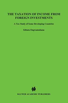 The Taxation Of Income From Foreign Investments, A Tax Study Of D